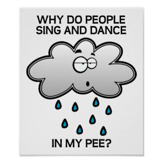 Sing and Dance in the Pee Funny Poster