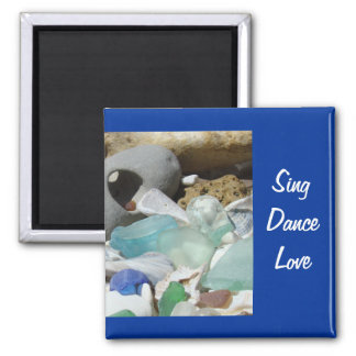 Sing Dance Love magnets Beach Seaglass Fossils