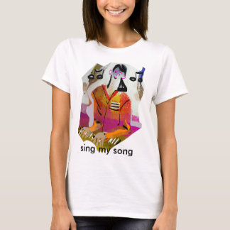 sing my song T-Shirt