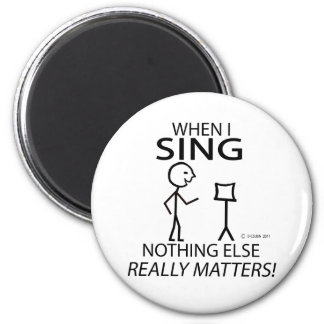 Sing Nothing Else Matters 6 Cm Round Magnet