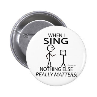 Sing Nothing Else Matters Pinback Buttons
