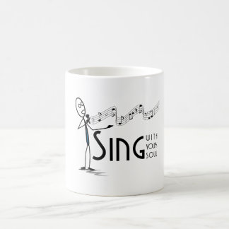 Sing with your soul mug