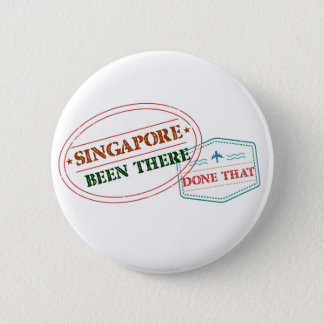 Singapore Been There Done That 6 Cm Round Badge