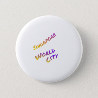 Singapore world city, colorful text art 6 cm round badge