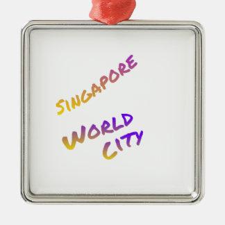 Singapore world city, colorful text art metal ornament
