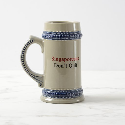 Singaporeans Don't Quit Coffee Mug
