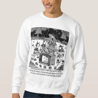 Singing Around the Microwave Sweatshirt