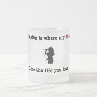 Singing Is Where My Heart Is Frosted Glass Mug