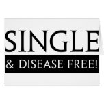 Single And Disease Free! Greeting Cards