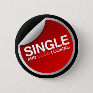 Single And (Good) Looking button