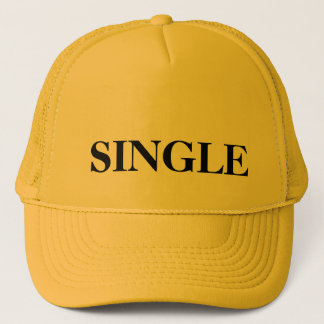 Single and looking trucker hat