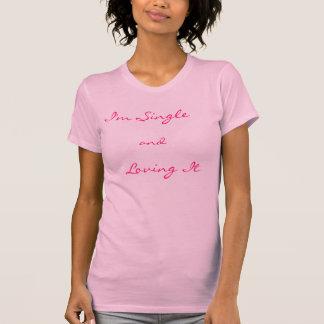 Single and Loving It Tshirt