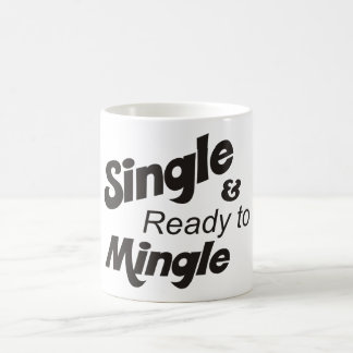 Single and Ready to Mingle Cup