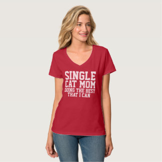 SINGLE CAT MOM DOING THE BEST THAT I CAN T-shirts