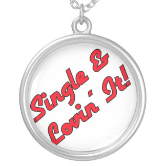 Single & Lovin'  It! Text Design Round Pendant Necklace