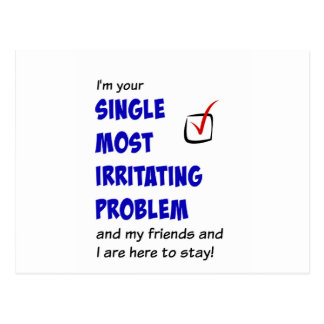 Single Most Irritating Problem Postcard