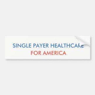Single Payer Health Care Bumper Sticker