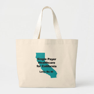 Single Payer Healthcare for California Large Tote Bag