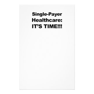 Single Payer Healthcare - It's Time! Customized Stationery