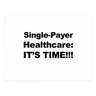 Single Payer Healthcare - It's Time! Postcard