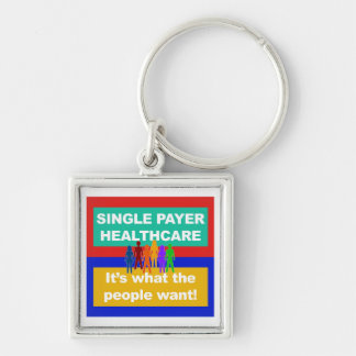 Single Payer Healthcare—It's What the People Want Key Ring
