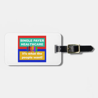 Single Payer Healthcare—It's What the People Want Luggage Tag