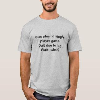 Single-Player Lag T-Shirt