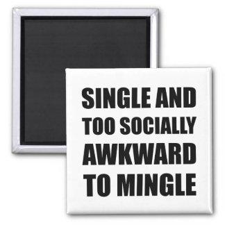 Single Socially Awkward Mingle Magnet