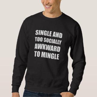 Single Socially Awkward Mingle Sweatshirt
