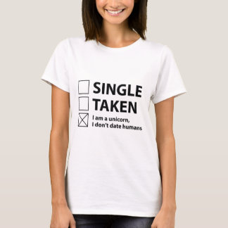 Single Taken I Am A Unicorn T-Shirt