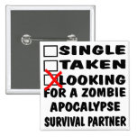 Single Taken Looking For Zombie Apocalypse Partner Buttons