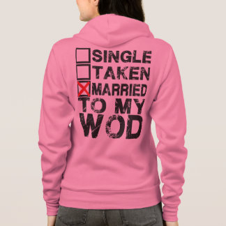 Single, Taken, Married to My WOD - Hoodie
