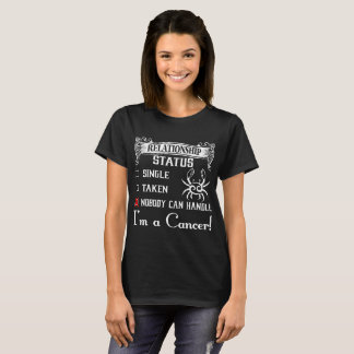 Single Taken Nobody Can Handle Cancer Zodiac Shirt
