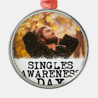 Singles Awareness Day - Fifteenth February Metal Ornament