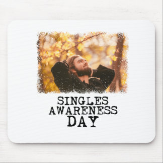 Singles Awareness Day - Fifteenth February Mouse Pad
