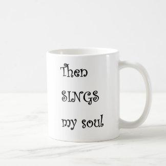 Sings my soul mug