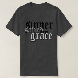 sinner saved by grace drk t var heather T-Shirt