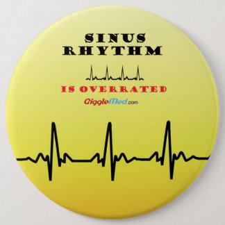 Sinus Rhythm is Overrated 6 Cm Round Badge