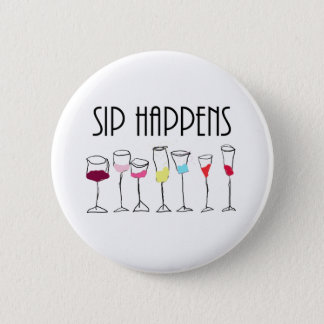 SIP HAPPENS 6 CM ROUND BADGE