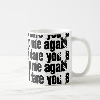 Sip me again I dare you Coffee Mug