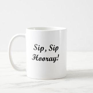 """""""Sip, Sip Hooray!"""" White 11 oz. Classic Mug"""