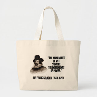 Sir Francis Bacon Monuments Of Wit Of Power Quote Jumbo Tote Bag