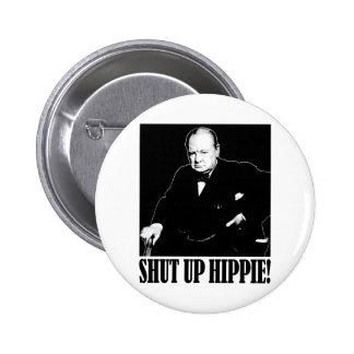 Sir Winston Churchill says Shut Up Hippie! 6 Cm Round Badge