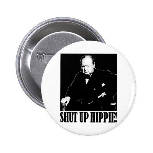 Sir Winston Churchill says Shut Up Hippie! Button