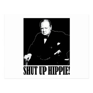 Sir Winston Churchill says Shut Up Hippie! Postcard