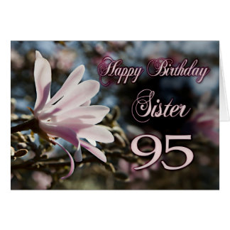 Sister 95th Birthday with magnolia Card