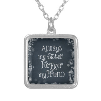 Sister and Friend Quote Silver Plated Necklace