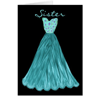 SISTER Be My  Bridesmaid TURQUOISE & TEAL Dress Greeting Card