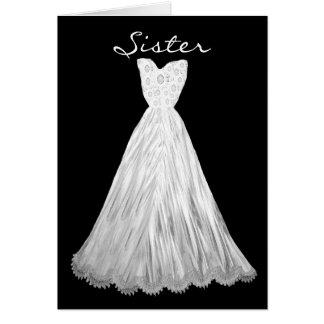 SISTER Be My  Bridesmaid WHITE and SILVER Dress Greeting Card