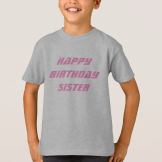 Sister Birthday Greetings T-Shirt